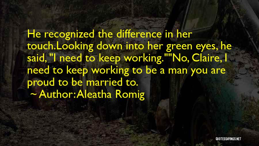 Aleatha Romig Quotes 1357869