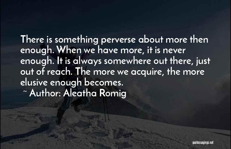 Aleatha Romig Quotes 1468766