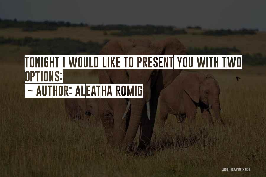 Aleatha Romig Quotes 156594