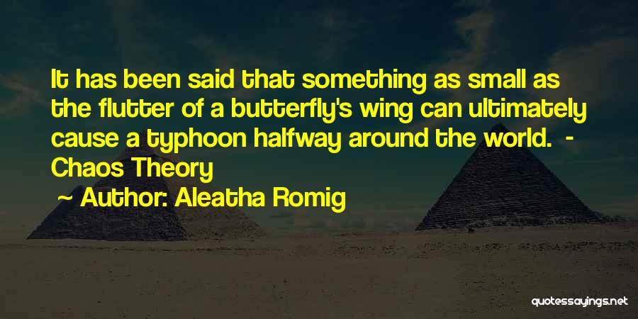 Aleatha Romig Quotes 1770823