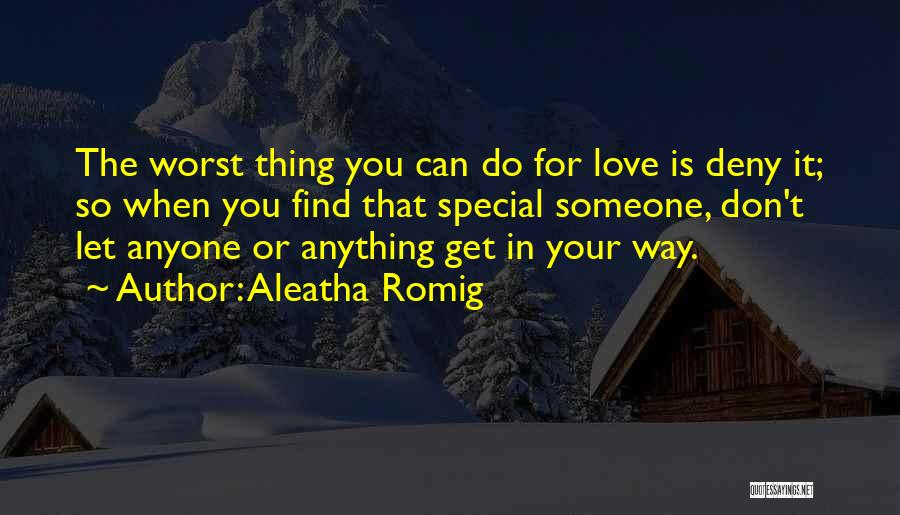 Aleatha Romig Quotes 1797987
