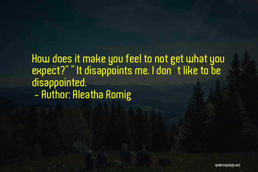 Aleatha Romig Quotes 1910691