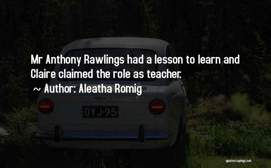 Aleatha Romig Quotes 409264