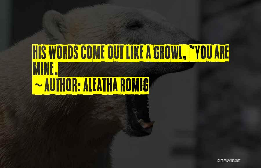 Aleatha Romig Quotes 591943