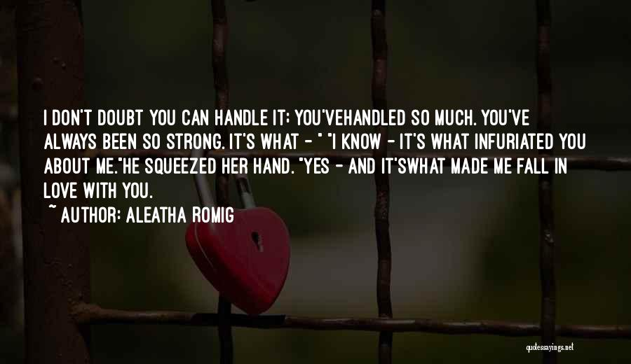 Aleatha Romig Quotes 665238