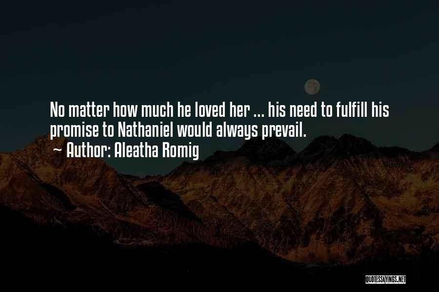 Aleatha Romig Quotes 740918