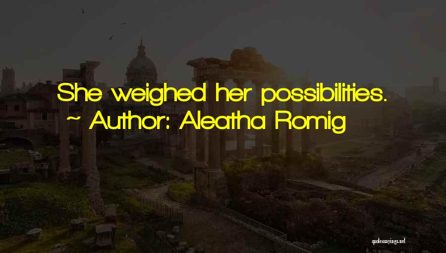 Aleatha Romig Quotes 78205