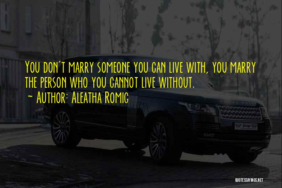 Aleatha Romig Quotes 812585