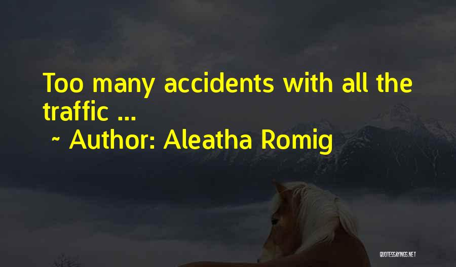 Aleatha Romig Quotes 863137