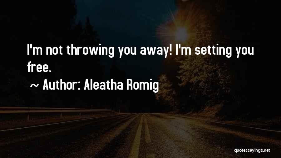 Aleatha Romig Quotes 886640