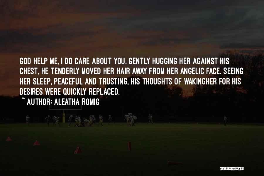 Aleatha Romig Quotes 902738