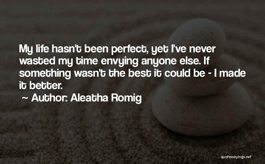 Aleatha Romig Quotes 939358
