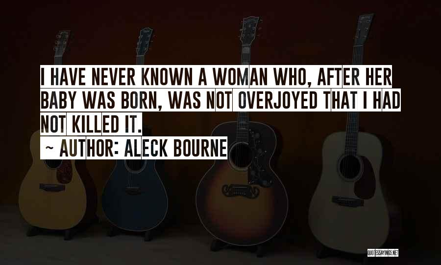 Aleck Bourne Quotes 1255503