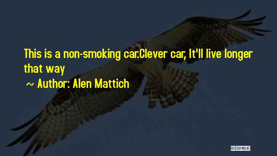 Alen Mattich Quotes 1736494