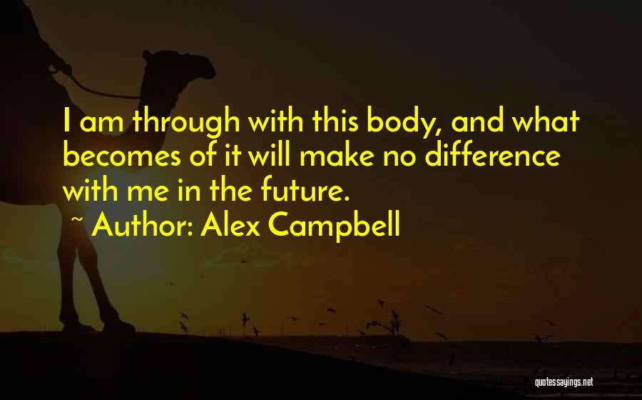 Alex Campbell Quotes 520665