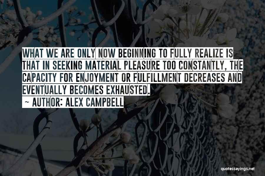 Alex Campbell Quotes 721688