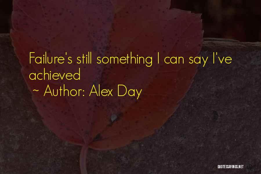 Alex Day Quotes 1229894
