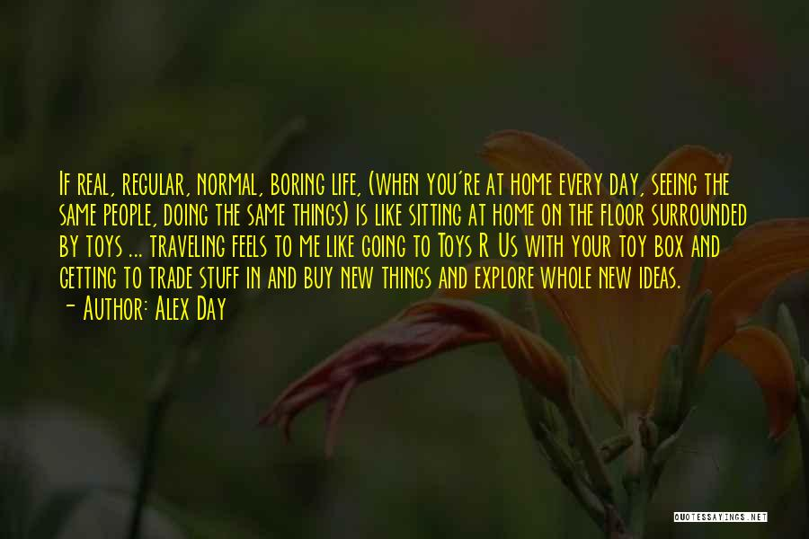 Alex Day Quotes 2244076