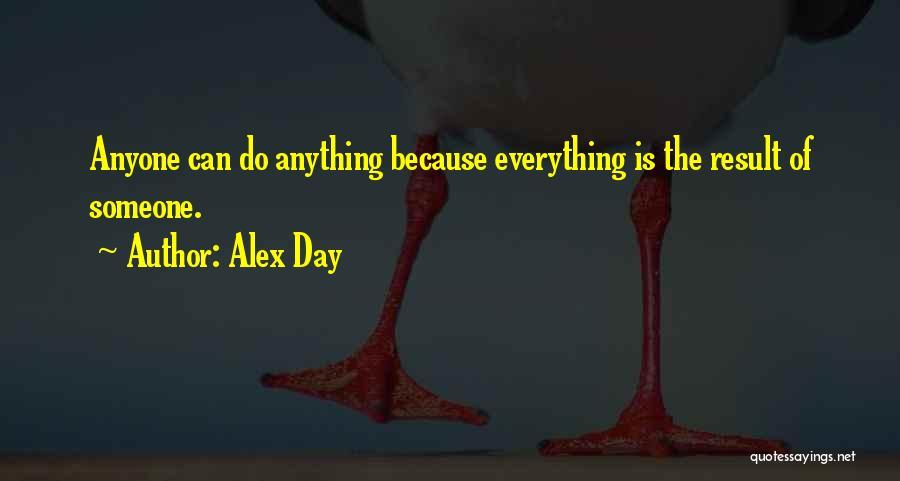 Alex Day Quotes 937532