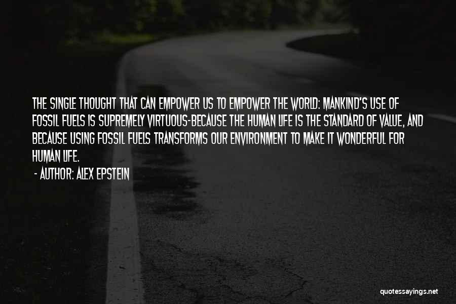 Alex Epstein Quotes 445949