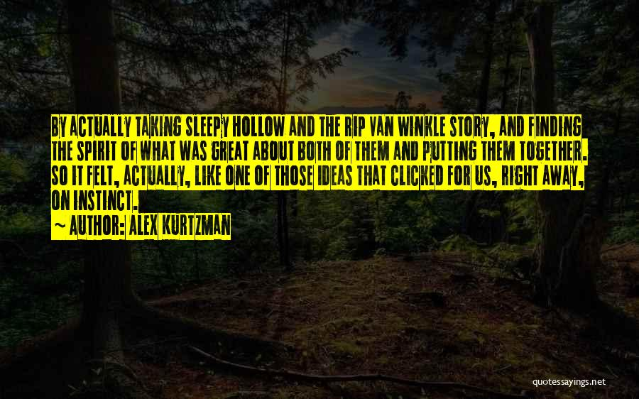 Alex Kurtzman Quotes 1068995