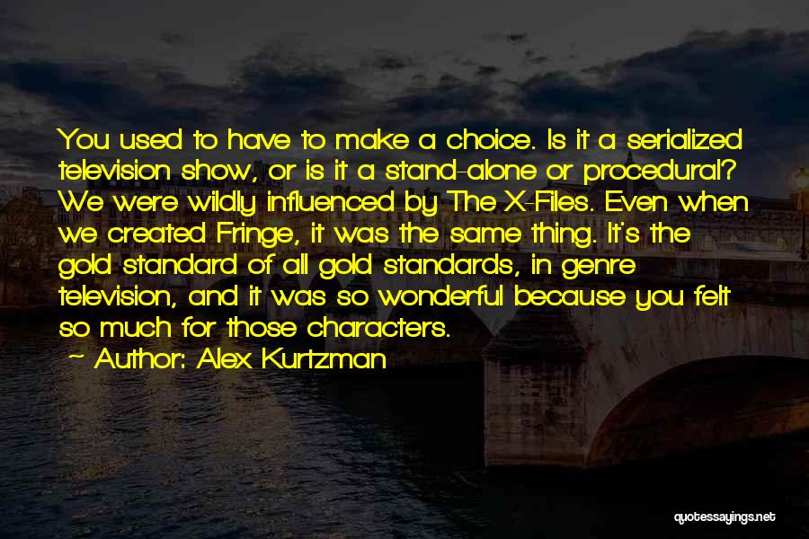 Alex Kurtzman Quotes 1587487