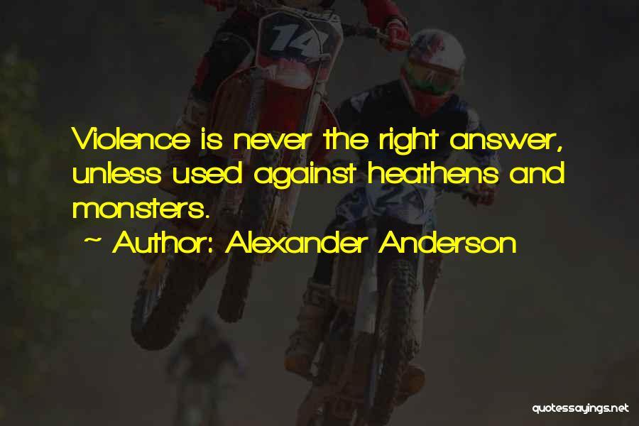 Alexander Anderson Quotes 523712