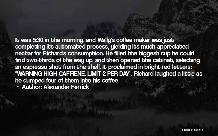 Alexander Ferrick Quotes 1502003