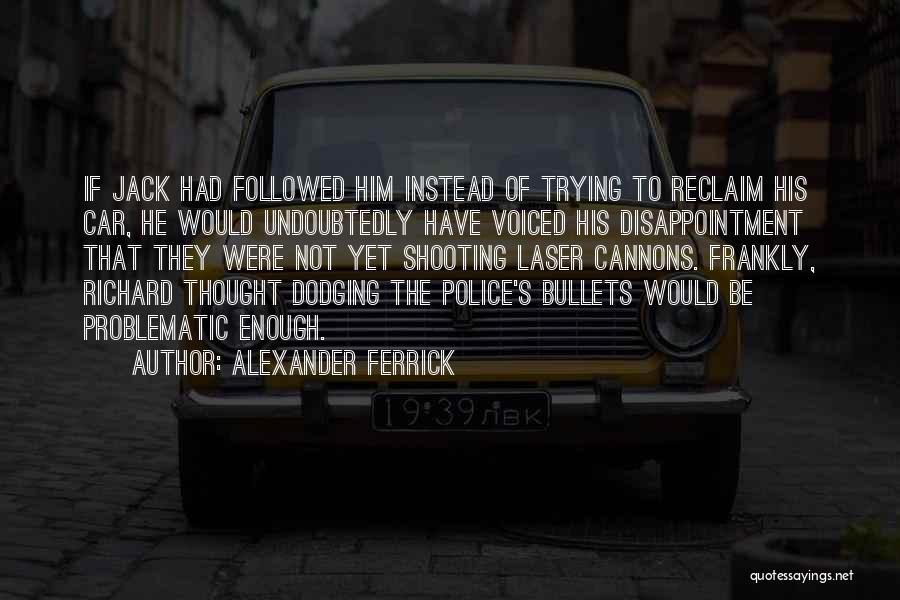 Alexander Ferrick Quotes 500665