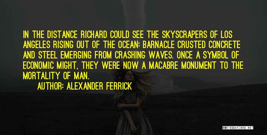 Alexander Ferrick Quotes 863260