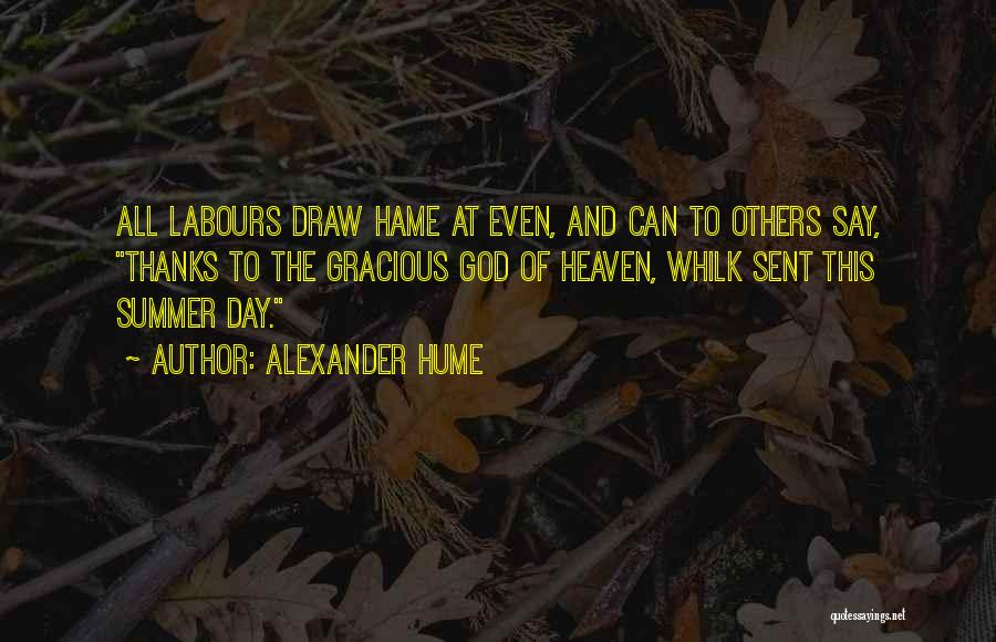 Alexander Hume Quotes 1311479