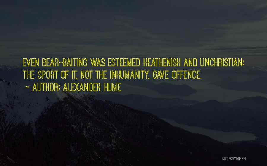 Alexander Hume Quotes 697091