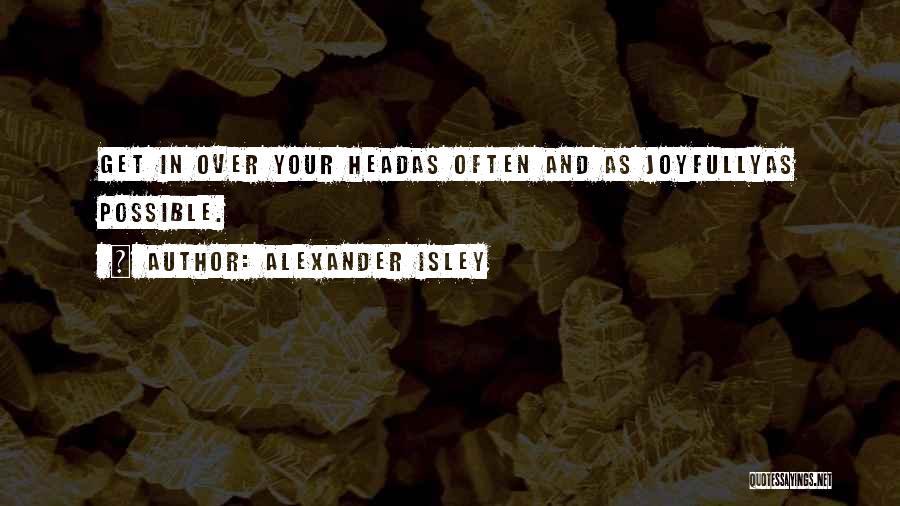 Alexander Isley Quotes 2014072