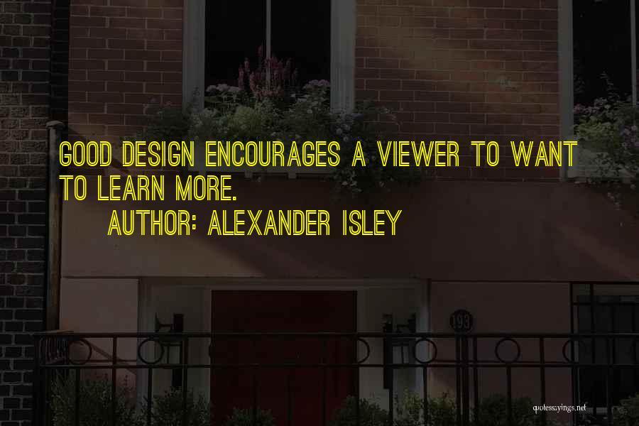 Alexander Isley Quotes 855241