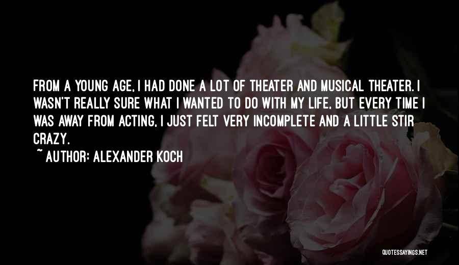 Alexander Koch Quotes 337460