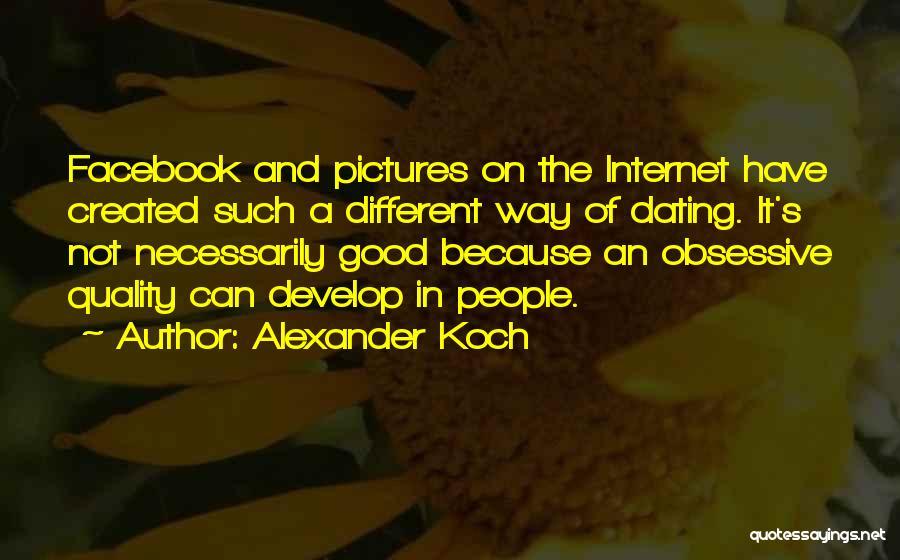 Alexander Koch Quotes 772939
