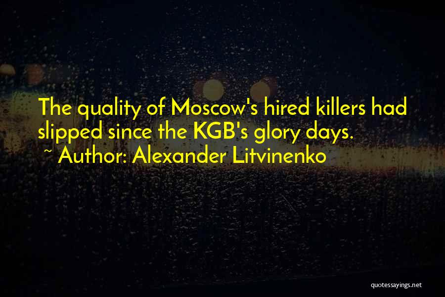 Alexander Litvinenko Quotes 702267