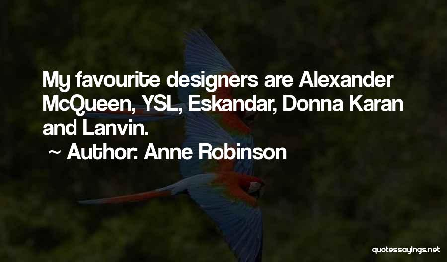 Alexander Mcqueen V&a Quotes By Anne Robinson