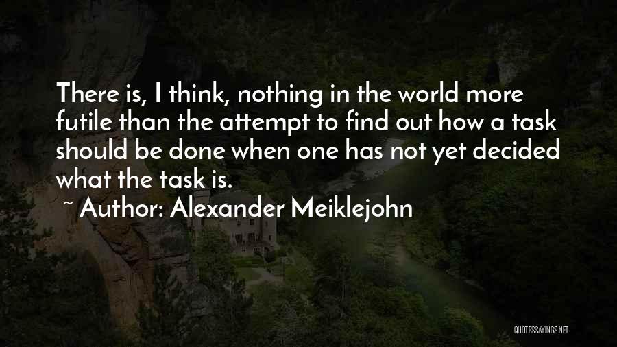 Alexander Meiklejohn Quotes 591763