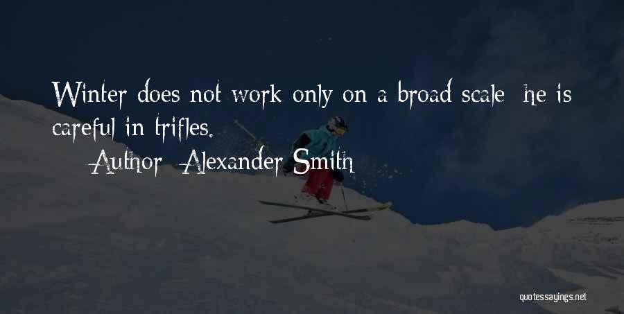 Alexander Smith Quotes 1291565