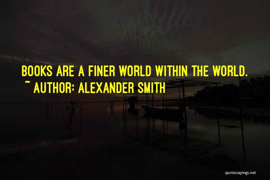Alexander Smith Quotes 143378