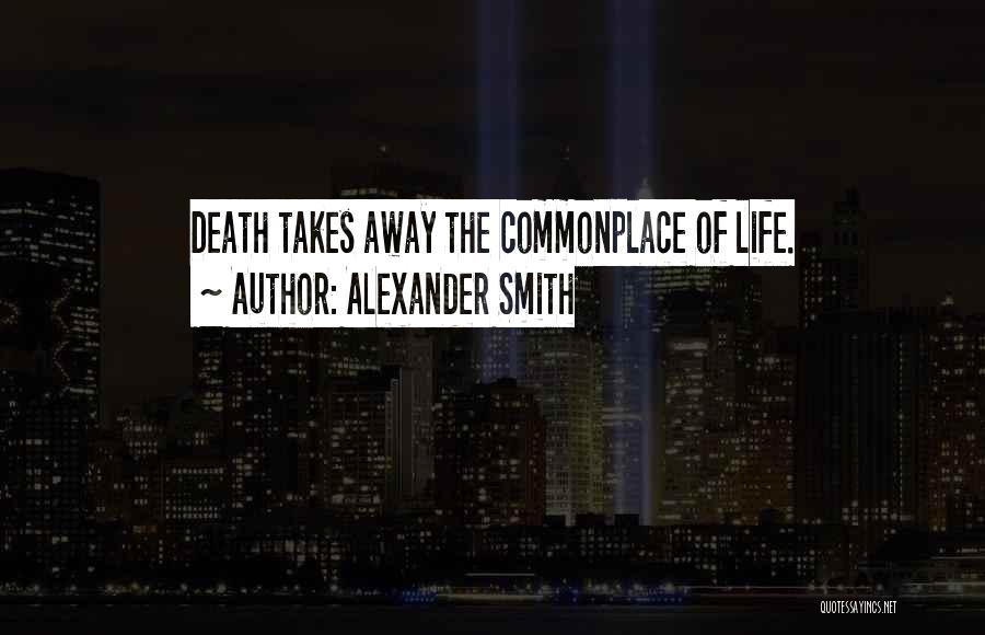 Alexander Smith Quotes 1525047