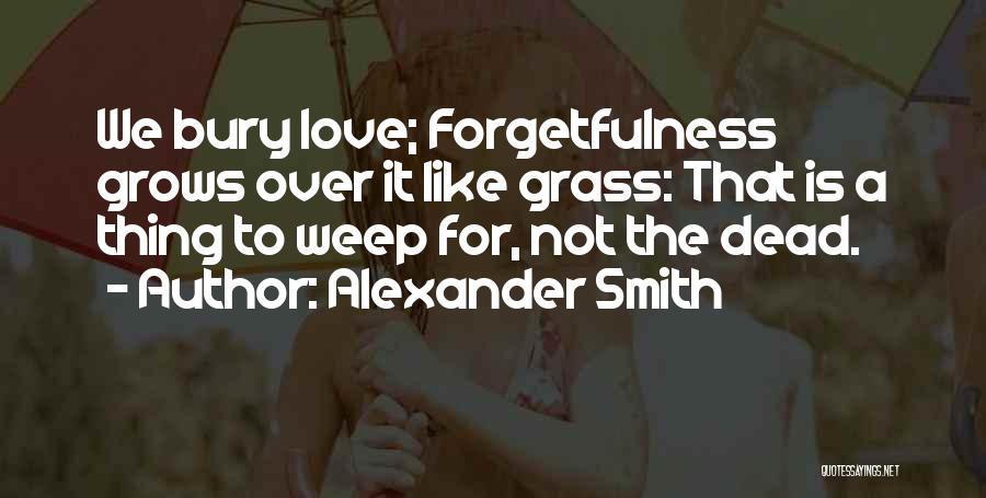 Alexander Smith Quotes 1552953