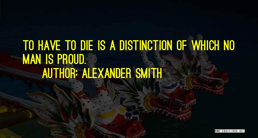 Alexander Smith Quotes 1573316