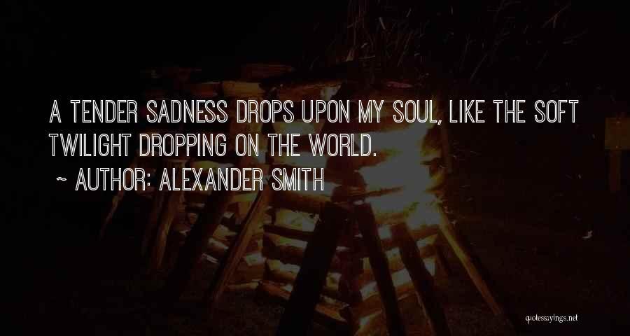 Alexander Smith Quotes 1586997
