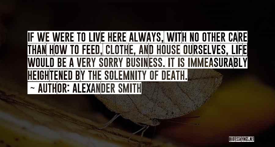 Alexander Smith Quotes 1588933