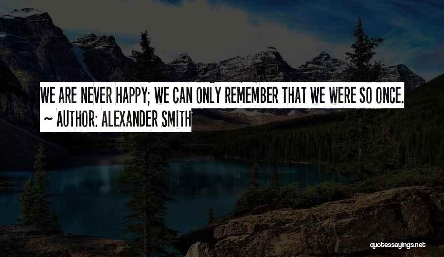 Alexander Smith Quotes 1657681