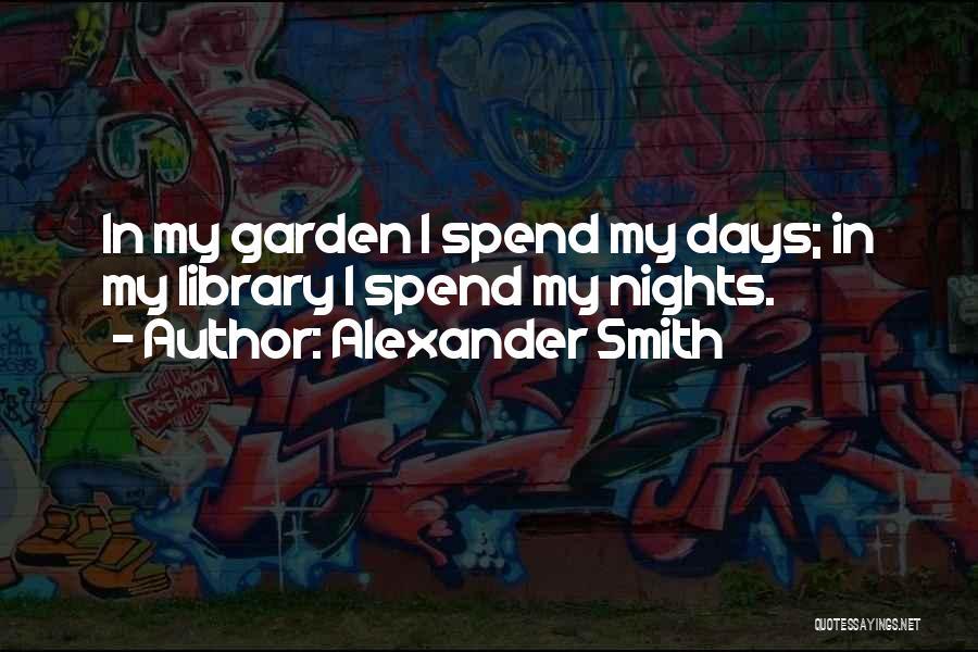 Alexander Smith Quotes 1690045