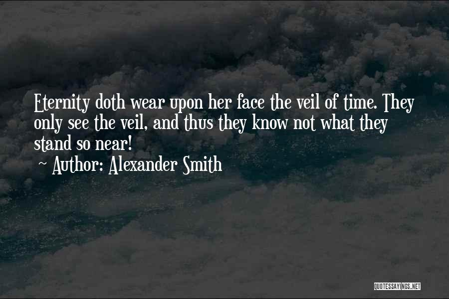 Alexander Smith Quotes 1758381