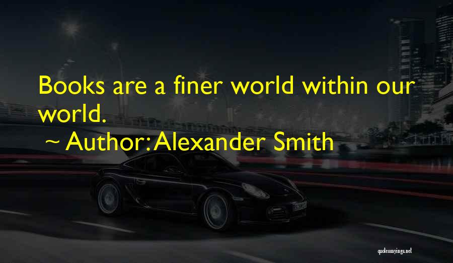Alexander Smith Quotes 2138380